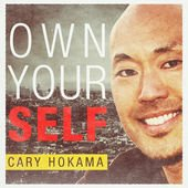 Own Your Self with Cary Hokoma Podcast - Doug Holt Online